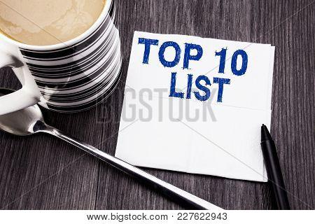 Handwritten Text Showing Top 10 Ten List. Business Concept For Success Ten List Written On Tissue Pa