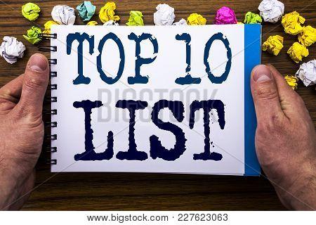 Writing Text Showing Top 10 Ten List. Business Concept For Success Ten List Written Notepad Notebook
