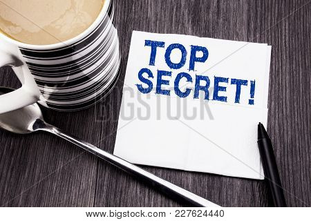 Handwritten Text Showing Top Secret. Business Concept For Military Top Secret Written On Tissue Pape