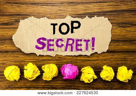Handwriting Text   Top Secret. Concept For Military Top Secret Written On Sticky Paper Reminder, Woo