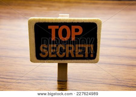 Conceptual Hand Writing Text Caption Inspiration Showing Top Secret. Business Concept For Military T