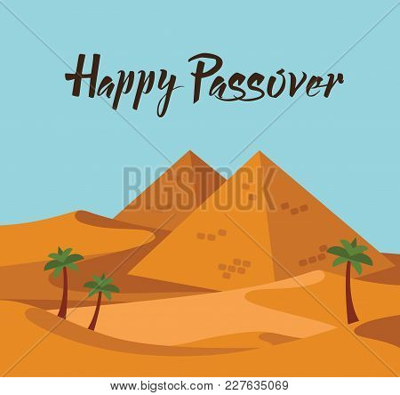 Happy Passover. Jewish Holiday Card Template With Desert Egypt View. Vector Illustration Vector Illu