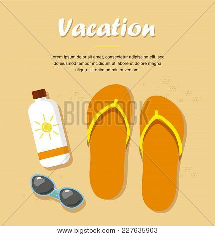 Vacation. Flip- Flops In The Sand With Sun Glasses And Cream From Tan