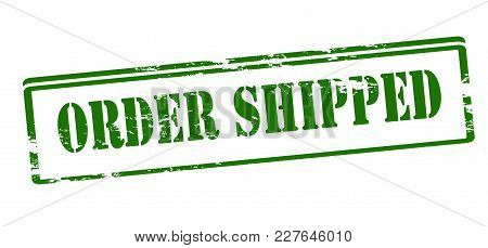 Rubber Stamp With Text Order Shipped Inside, Vector Illustration