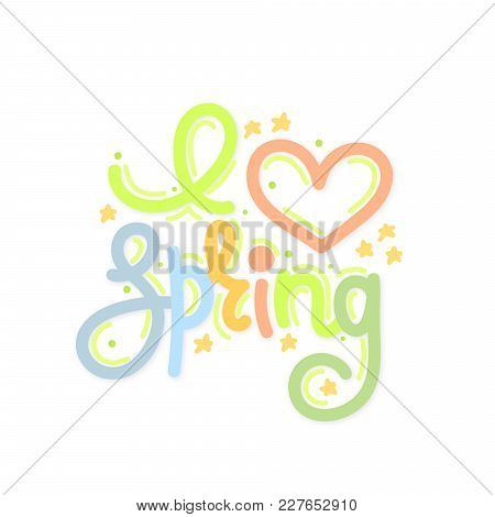 I Love Spring. Cute Creative Hand Drawn Lettering. Freehand Style. Doodle. Letters With Ornament. Sp