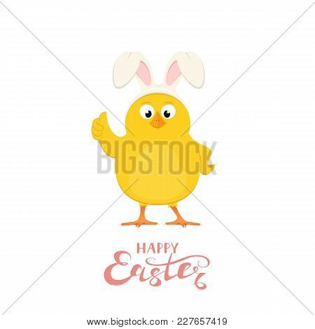 Lettering Happy Easter And Funny Yellow Chicken With Bunny Ears Isolated On White Background, Illust