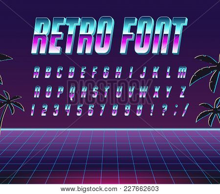 Color, Bright Font In The Old Style. Vector, Vintage Alphabet. Style 80 S, 90 S Retro Posters. Color