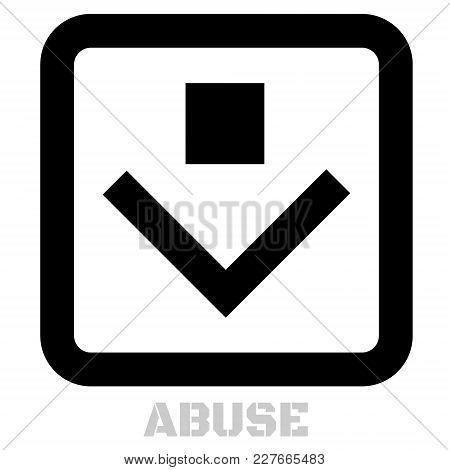 Abuse Conceptual Graphic Icon. Design Language Element, Graphic Sign.