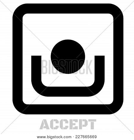 Accept Conceptual Graphic Icon. Design Language Element, Graphic Sign.