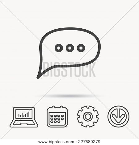 Chat Icon. Comment Message Sign. Dialog Speech Bubble Symbol. Notebook, Calendar And Cogwheel Signs.