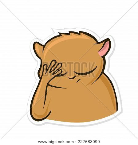 Sticker For Messenger With Funny Animal. Hamster Making Facepalm Gesture, Feeling Ashamed. Vector Il