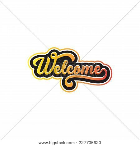 Welcome Lettering Typography. Hand Sketched Welcome Sign. Vector Illustration Eps 10