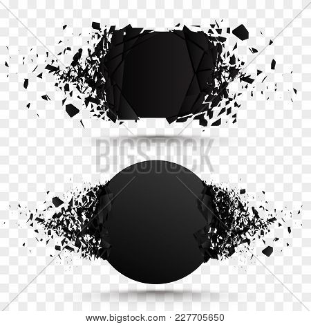 Set Of Black Explosion Banners. Square And Circle Destruction Shapes With Debris Isolated On Checker
