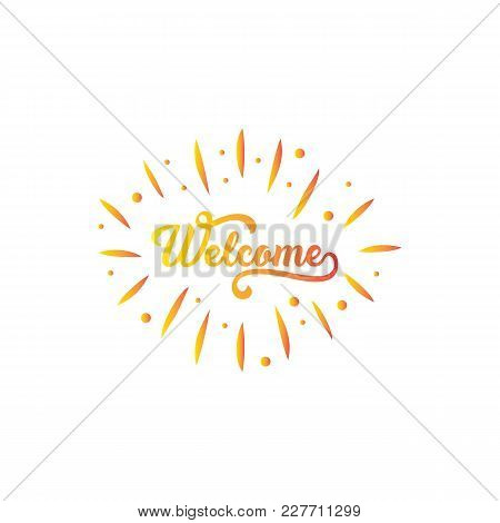 Welcome Lettering Typography. Welcome Lettering Sign. Hand Drawn Motivational Text With Gradient Col