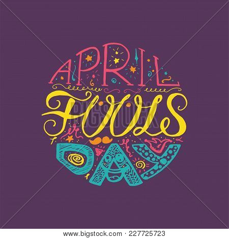 April Fools Day Hand Drawn Lettering With Smile, Jester Hat And Mustache For Print, Poster, Web, Gre