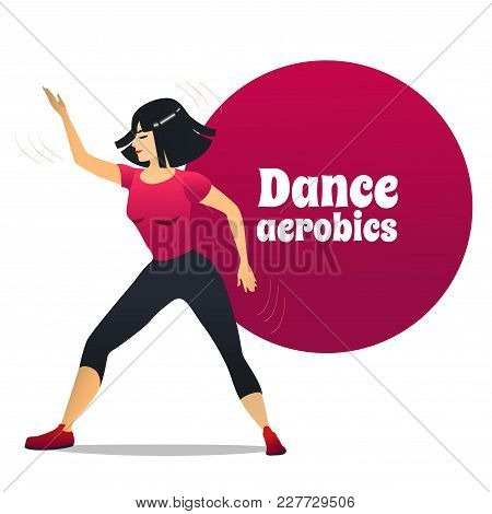 Dance Aerobics. Dancing Girl In Cartoon Style For Fliers Posters Banners Prints Of Dance School And