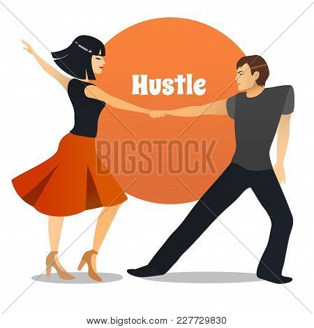 Hustle Dancers. Dancing Couple In Cartoon Style For Fliers Posters Banners Prints Of Dance School An