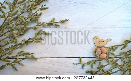 Flowering Willow Branch On A Wooden Background. Top View. Easter Background. Nature. Spring. Love An