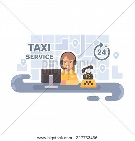 Taxi Dispatcher At Her Desk. Taxi Service Flat Illustration