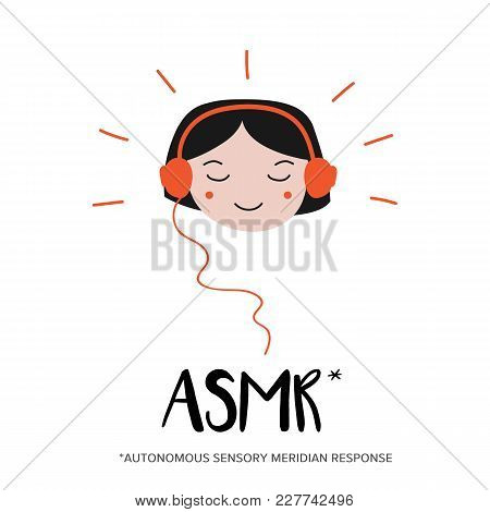 Girl Enjoying Sounds, Triggers Of Asmr Content In His Headphones.