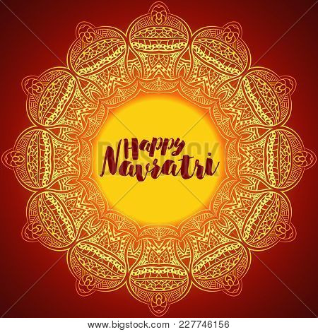 Decorative Background With Mandala And Lettering For Hindu Festival Navratri.