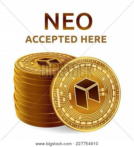 Neo. Accepted Sign Emblem. Crypto Currency. Stack Of Golden Coins With Neo Symbol Isolated On White