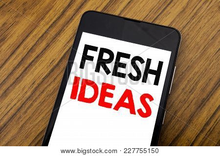 Word, Writing Handwriting Fresh Ideas. Business Concept For Thinking Inspiration Inspire Creativity