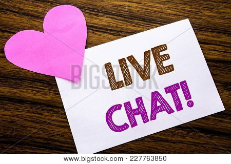 Conceptual Hand Writing Text Showing Live Chat . Concept For Communication Livechat Written On Stick