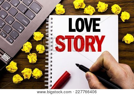 Conceptual Hand Writing Text Caption Love Story. Business Concept For Loving Someone Heart  Written