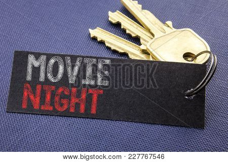 Handwritten Text Showing Movie Night. Business Concept Writing For Wathing Movies  Written On Note P