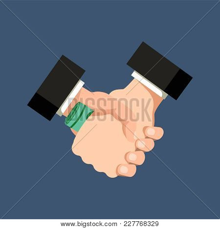 Handshake With Money. Hand Giving Money To Another Through A Handshake. Bribery, Money, Financial Fr