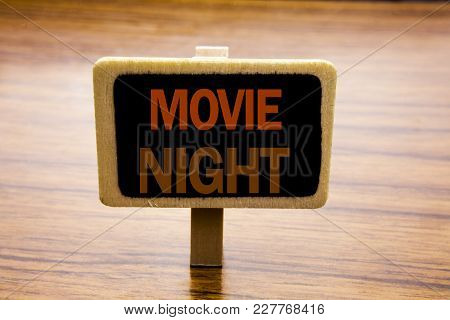 Conceptual Hand Writing Text Caption Inspiration Showing Movie Night. Business Concept For Wathing M