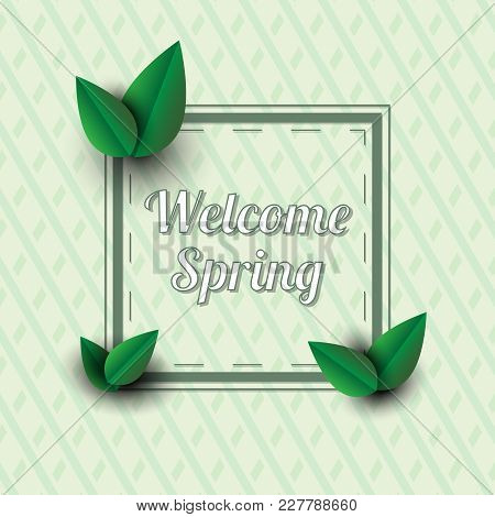 Welcome Spring Message.text In A Frame With Decor Elements