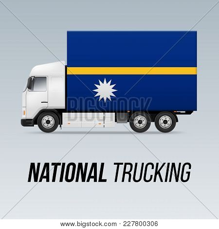 Symbol Of National Delivery Truck With Flag Of Nauru. National Trucking Icon And Nauruan Flag