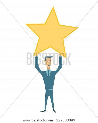 Happy Businessman Holding Gold Star. Victory, Rating Symbol. Vector Illustration In Flat Style, Isol