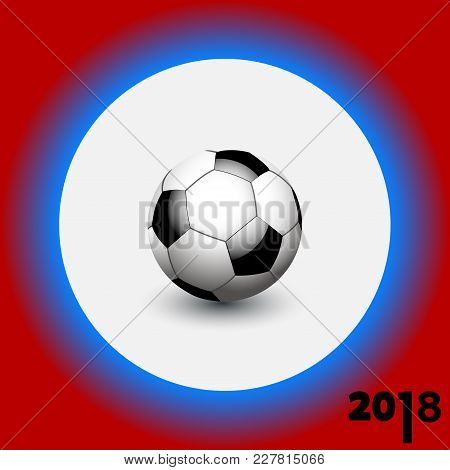 3d Illustration Of Soccer Football Over White Border On Blue And Red Background With Decorative 2018