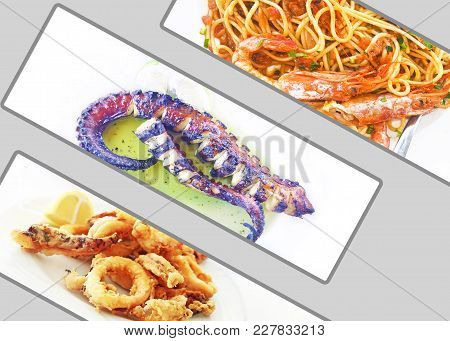 Photo Collage With Traditional Mediterranean Seafood - Octopus - Pasta With Shrimps - Squid