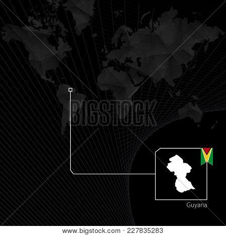Guyana On Black World Map. Map And Flag Of Guyana.
