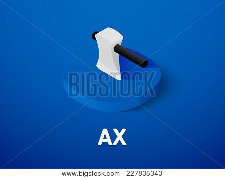 Ax Icon, Vector Symbol In Flat Isometric Style Isolated On Color Background