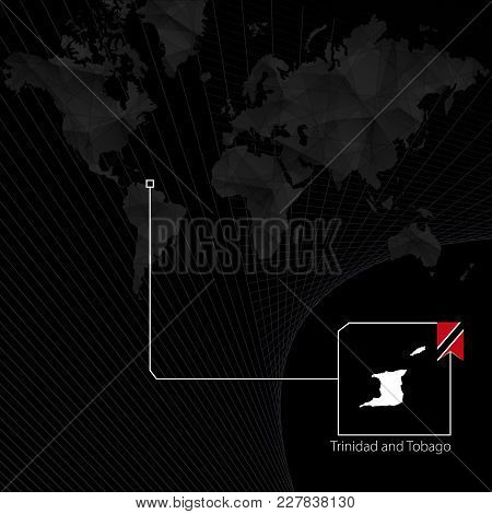 Trinidad And Tobago On Black World Map. Map And Flag Of Trinidad And Tobago.