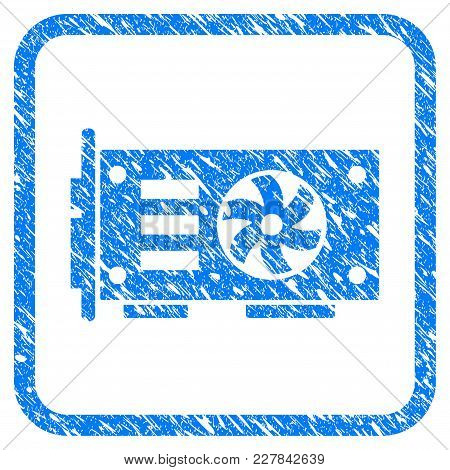 Video Graphics Gpu Card Rubber Seal Stamp Imitation. Icon Vector Symbol With Grunge Design And Uncle