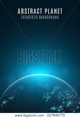 Abstract Planet Earth. Glowing Map Of Square Dots. Futuristic Dark Background. Space Composition. Bl
