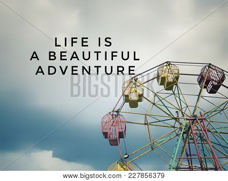 Motivational And Inspirational Quotes - Life Is A Beautiful Adventure. With Vintage Styled Backgroun