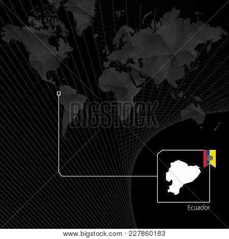 Ecuador On Black World Map. Map And Flag Of Ecuador.