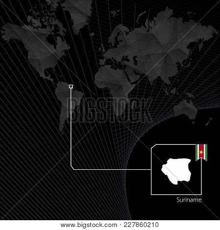 Suriname On Black World Map. Map And Flag Of Suriname.