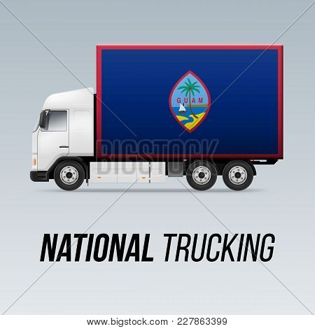 Symbol Of National Delivery Truck With Flag Of Guam. National Trucking Icon And Flag Design