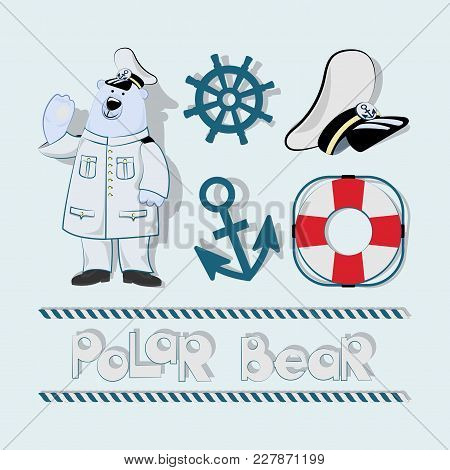 Polar Bear And Marine Elements Design. Set. Profession Captain Long-distance Voyage .the Concept Of