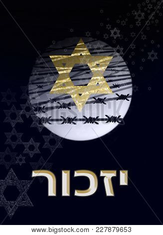 Image Dedicated To The Holocaust, A Star Of David Against The Background Of The Moon And Barbed Wire
