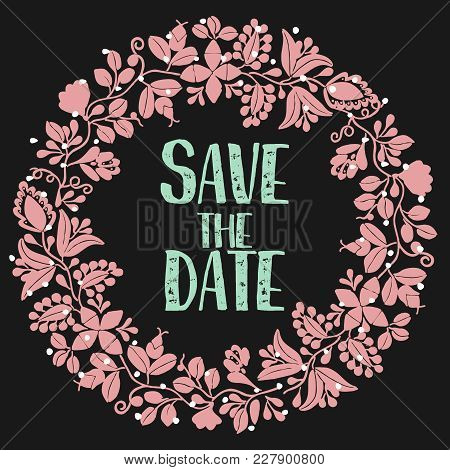 Save The Date With Pink Vector Wreath On Black Background