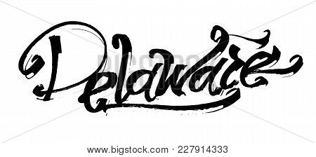 Delaware. Modern Calligraphy Hand Lettering For Silk Screen Printing